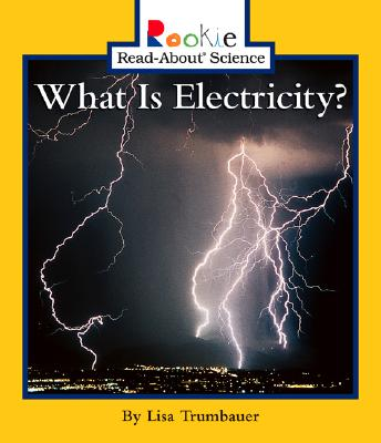 What Is Electricity? By Trumbauer, Lisa