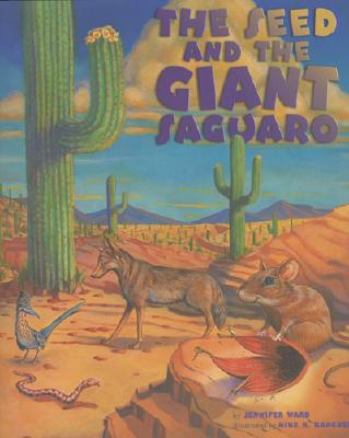 The Seed and the Giant Saguaro By Ward, Jennifer/ Rangner, Mike K. (ILT)