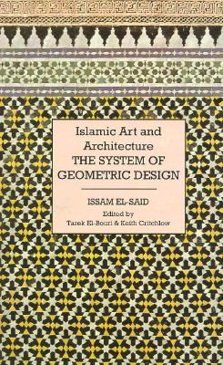 Islamic Art & Architecture By El-Said, Issam/ El-Bouri, Tarek/ Critchlow, Keith (EDT)
